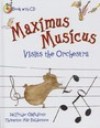 Maximus Musicus Visits the Orchestra
