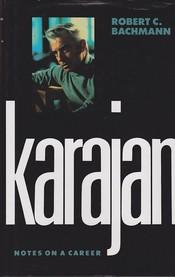 Bachmann-Karajan Notes on a Career*